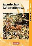 Kurshefte Geschichte: Spanischer Kolonialismus: Schülerbuch