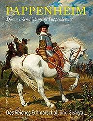 Pappenheim - Daran erkenn' ich meine Pappenheimer: Gottfried Heinrich zu Pappenheim - Des Reiches Erbmarschall und General (stekos historische bibliothek)