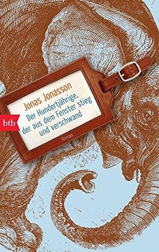 Buchseite und Rezensionen zu 'Der Hundertjährige, der aus dem Fenster stieg und verschwand' von Jonas Jonasson