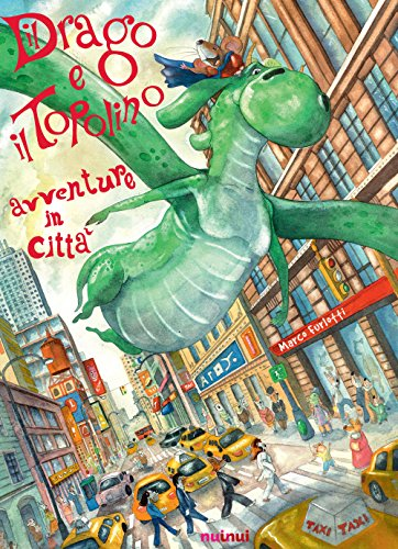 Il drago e il topolino. Avventure in città. Ediz. a colori