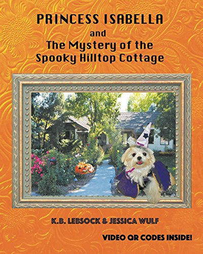 Princess Isabella and The Mystery of the Spooky Hilltop Cottage (English Edition) -