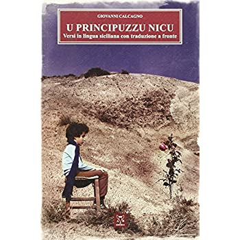 Principuzzu Nicu. Versi In Lingua Siciliana Con Traduzione A Fronte (U)