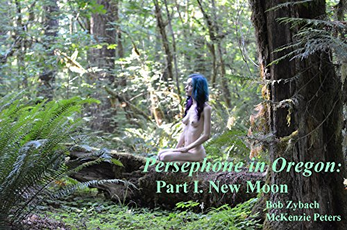 Persephone in Oregon: Part I. New Moon (English Edition)