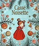 Casse-Noisette - Un conte traditionnel superbement illustré pour fêter la magie de Noël !