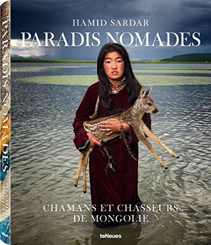 Paradis nomades : Chamanes et chasseurs de Mongolie