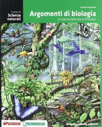 Corso di scienze naturali. Argomenti di biologia. Per le Scuole superiori. Con espansione online