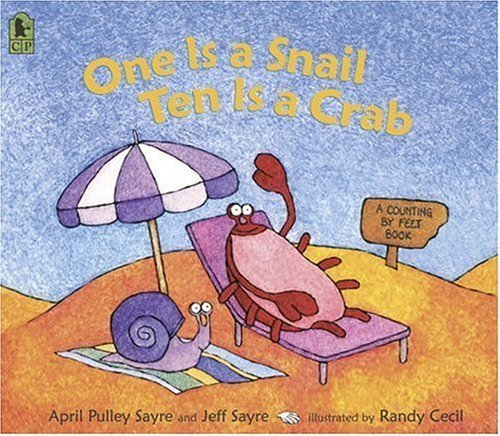 One Is a Snail, Ten is a Crab: A Counting by Feet Book by Sayre, April Pulley, Sayre, Jeff (2006) Paperback