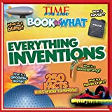 Time for Kids Book of What: Everything Inventions