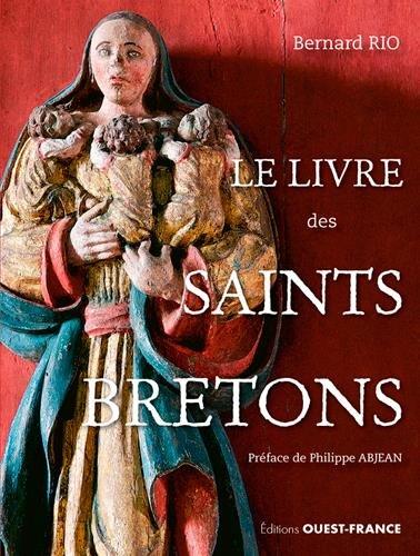 LE LIVRE DES SAINTS BRETONS par RIO BERNARD