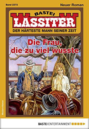Lassiter 2372 - Western: Die Frau, die zu viel wusste