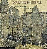 Couleurs de guerre : Autochromes 1914-1918 Reims & la Marne