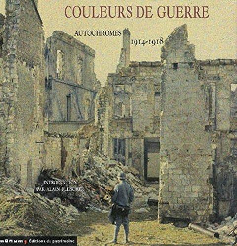 Les Couleurs de guerre. Autochromes de 1914-1918 par Collectif