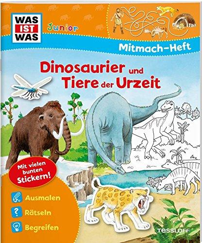 Mitmach-Heft Dinosaurier und Tiere der Urzeit: Spiele, Rätsel, Sticker (WAS IST WAS Junior Mitmach-Hefte) (Dinosaurier-sticker-buch)