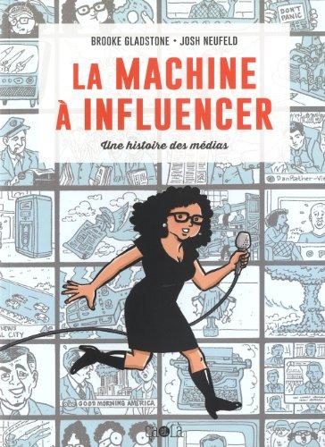 La machine à influencer : Une histoire des médias