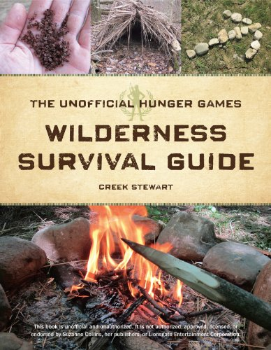 The Unofficial Hunger Games Wilderness Survival Guide (Creek Guide)