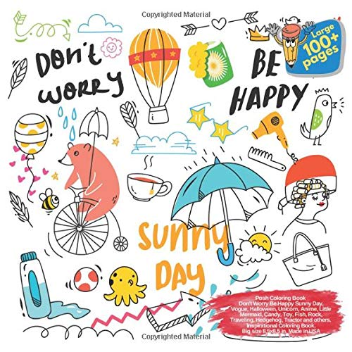 Posh Coloring Book Don't Worry Be Happy Sunny Day, Vogue, Halloween, Unicorn, Anime, Little Mermaid, Candy, Toy, Fish, Rock, Traveling, Hedgehog, ... Be Happy Sunny Day and others Doodle, Band 1)