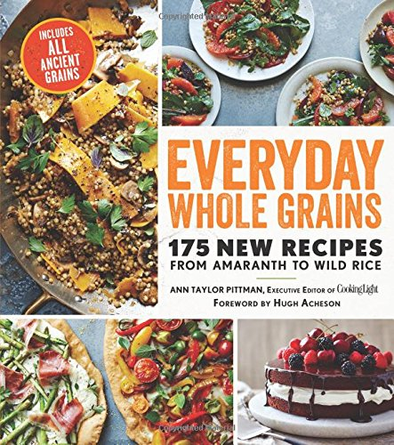 everyday-whole-grains-175-new-recipes-from-amaranth-to-wild-rice-includes-every-ancient-grain-cookin