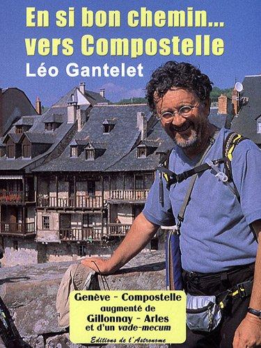En si bon chemin... vers Compostelle par Léo Gantelet