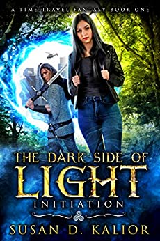 The Dark Side of Light:  Book One-INITIATION: A Viking Time Travel Fantasy (The Dark Side of Light Trilogy 1) by [Kalior, Susan D.]