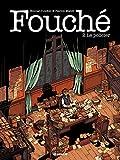 Fouché - Tome 2 - Fouché – Le policier (C'est aujourd'hui que je vous aime) - Format Kindle - 9782352047124 - 4,99 €
