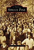 Spruce Pine (Images of America (Arcadia Publishing))