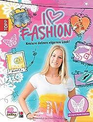 I love fashion: Kreiere deinen eigenen Look!