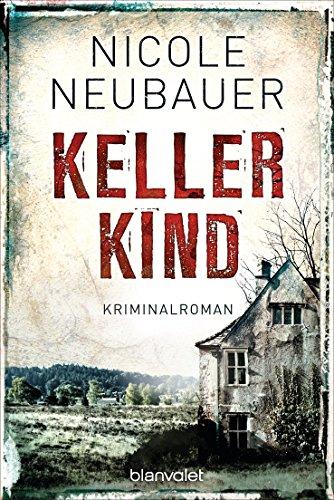Buchseite und Rezensionen zu 'Kellerkind: Roman' von Nicole Neubauer