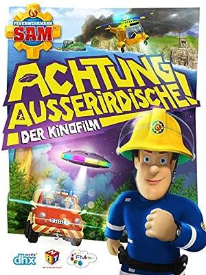 Feuerwehrmann Sam: Achtung Ausserirdische! Der Kinofilm