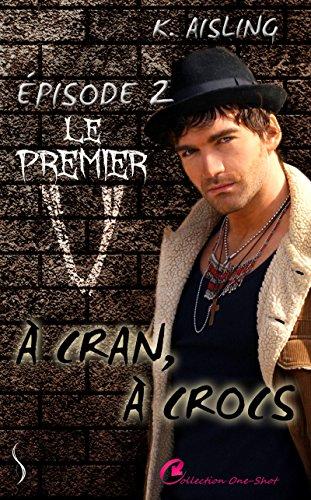 A cran,  crocs 2: Le premier V
