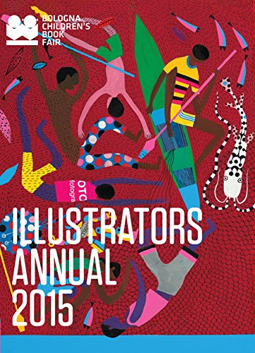 Illustrators Annual 2015: Bologna Children's Book Fair (Artwork Portfolio Kind)