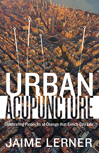 Urban Acupuncture par Jaime Lerner