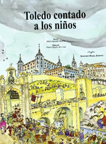 Toledo Contado a los niños por María Aguado Molina