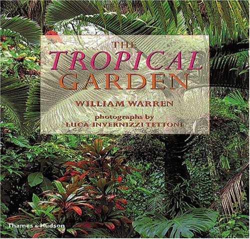 Tropical Garden: Gardens in Thailand, Southeast Asia and the Pacific -