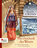 Das Geschenk des Wesirs: Eine Weihnachtsgeschichte aus dem alten Mallorca