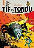 Tif et Tondu - L'intégrale - tome 4 - Tif et Tondu 4 (intégrale) Échec aux mystificateurs