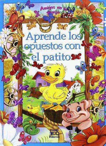 Aprende Los Opuestos Con El Patito (Amigos En La Granja) por Aa.Vv.