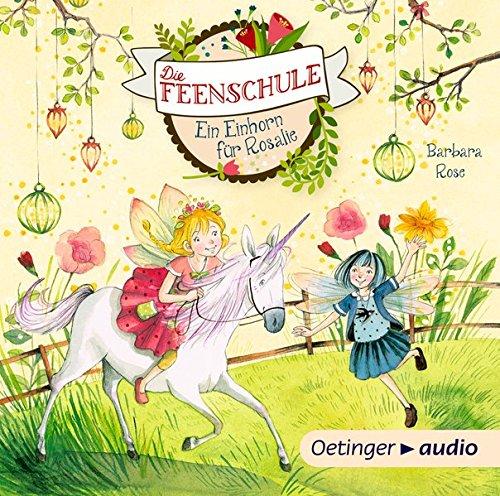 Die Feenschule. Ein Einhorn für Rosalie (CD): Band 3, autorisierte Lesefassung, ca. 73 min.