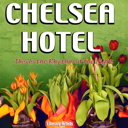 Chelsea Hotel - This Is the Rh...
