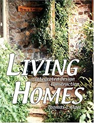 Living Homes: Integrated Design & Construction by Thomas J. Elpel (2005-03-31)