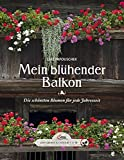 Das große kleine Buch: Mein blühender Balkon: Die schönsten Blumen für jede Jahreszeit