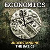Economics Understanding The Basics (English Edition)
