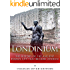 Londinium: The History of the Ancient Roman City that Became London