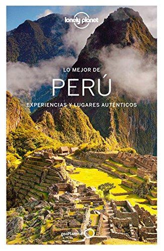 Portada del libro Lo mejor de Perú: Experiencias y lugares auténticos (Guías Lo mejor de País Lonely Planet)