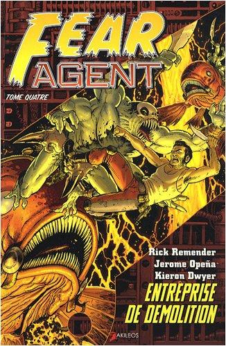 Fear Agent, Tome 4 : Entreprise de démolition