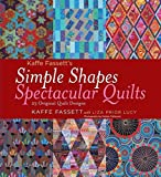 [(Kaffe Fassett's Simple Shapes Spectacular Quilts : 23 Original Quilt Designs)] [By (author) Kaffe Fassett] published on (April, 2010)