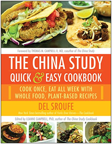 The China Study Quick & Easy Cookbook: Cook Once, Eat All Week with Whole Food, Plant-Based Recipes (Thomas China)