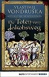Die Toten vom Jakobsweg: Historischer Roman (English Edition)