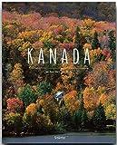 KANADA - Ein Premium***-Bildband in stabilem Schmuckschuber mit 224 Seiten und über 360 Abbildungen - STÜRTZ Verlag - Karl Teuschl (Autor), Karl-Heinz Raach (Fotograf)