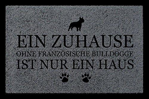 FUSSMATTE Türmatte EIN ZUHAUSE OHNE [ FRANZÖSISCHE BULLDOGGE ] Tierisch Hund Dunkelgrau