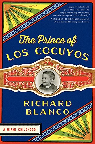The Prince of Los Cocuyos: A Miami Childhood por Richard Blanco